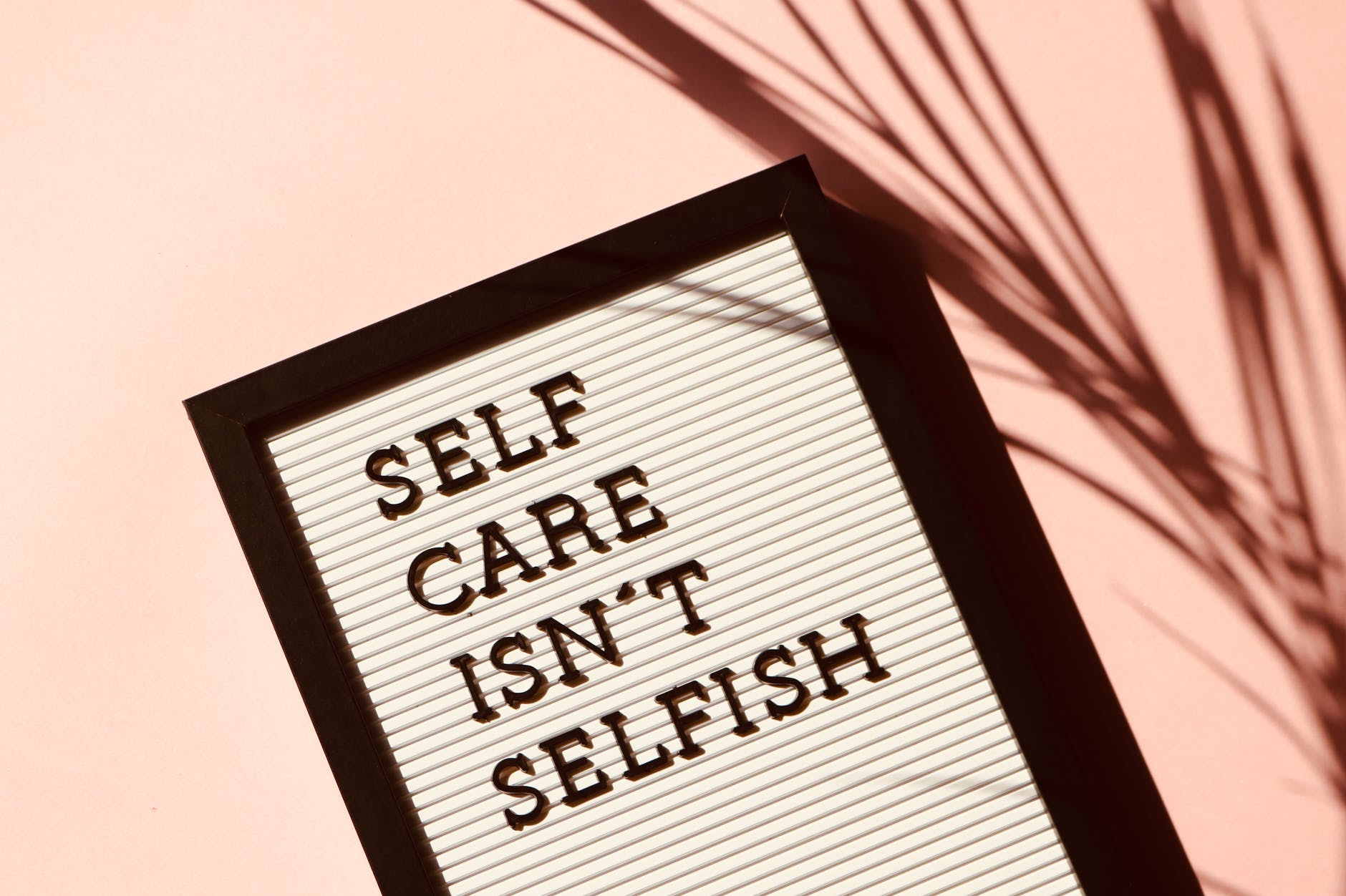self care isn t selfish signage | I Can Achieve Anything